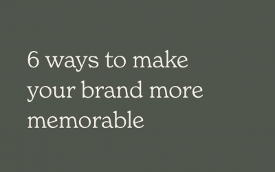 6 ways to make your brand more memorable
